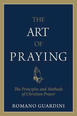 Art of Praying: The Principles and Methods of Christian Prayer