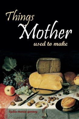 Things Mother Used to Make: Hilariously Annotated-New Introduction