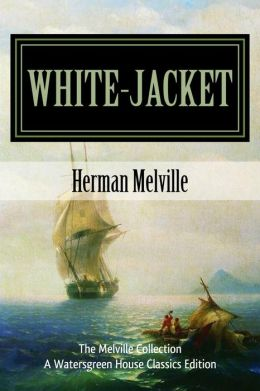 White-Jacket: The World in a Man-of-War