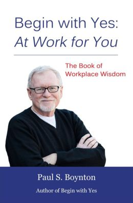Begin with Yes: At Work for You