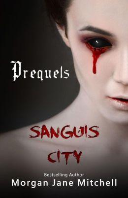 Sanguis City Prequels