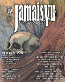 Jamais Vu: Journal of the Strange Among the Familiar - Issue One