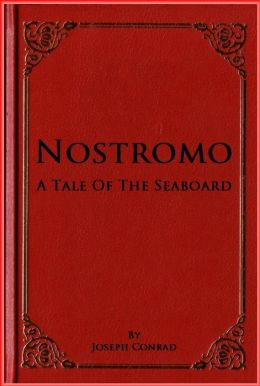 Nostromo A Tale Of The Seaboard