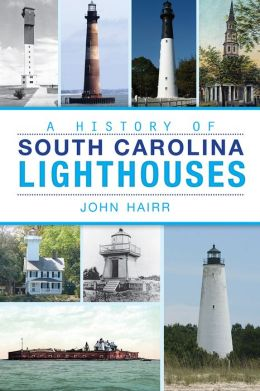 A History of South Carolina Lighthouses