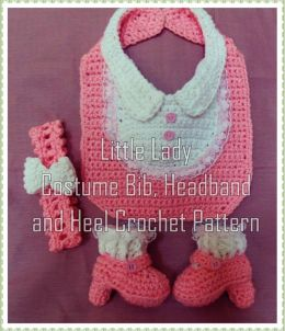 Little Lady Costume Bib, Headband and Heel Crochet Pattern