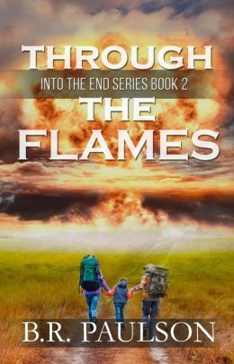 Through the Flames (Into the End, #2)