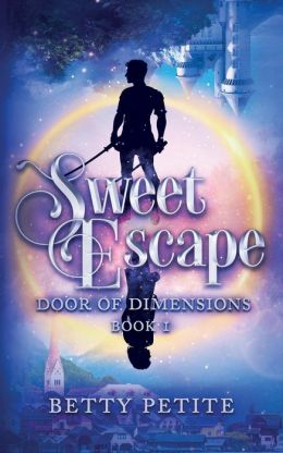 Sweet Escape (Door of Dimensions, #1)