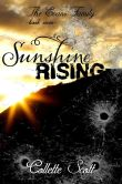 Book Cover Image. Title: Sunshine Rising (The Evans Family, Book Seven), Author: Collette Scott