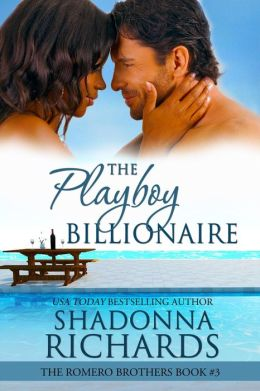 The Playboy Billionaire (Romero Brothers, #3)