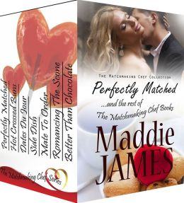 Perfectly Matched...and the rest of the Matchmaking Chef books