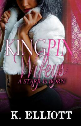 King Pin Wifeys Part 6: A Starr Is Born