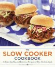 Book Cover Image. Title: The Slow Cooker Cookbook:  75 Easy, Healthy, and Delicious Recipes for Slow Cooked Meals, Author: Salinas Press