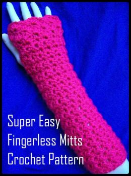 Super Easy Fingerless Mitts Crochet Pattern