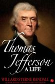 Book Cover Image. Title: Thomas Jefferson:  A Life, Author: Willard Sterne Randall