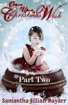 Once Upon a Christmas Wish (Part Two)