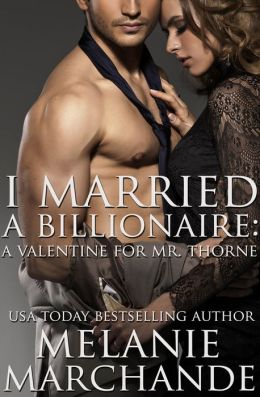 I Married a Billionaire: A Valentine for Mr. Thorne (Limited Edition Valentine's Day Short)
