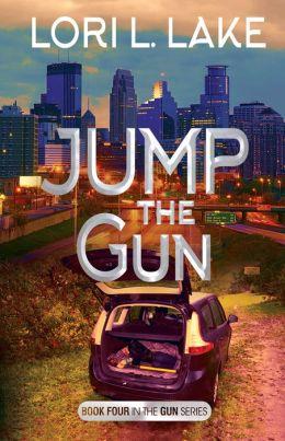 Jump The Gun: Book 4 in The Gun Series