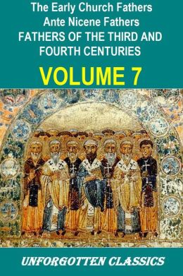 Early Church Fathers - Ante Nicene Fathers, Volume 7