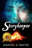 Book Cover Image. Title: Storykeeper, Author: Daniel A. Smith