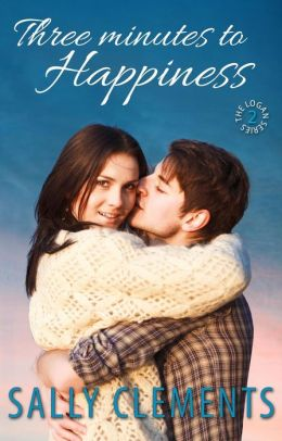 Three Minutes to Happiness (The Logan Series, #2)