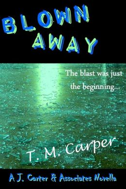 Blown Away: A J. Carter & Associates Novella