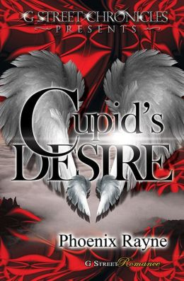 Cupid's Desire (G Street Chronicles Presents)