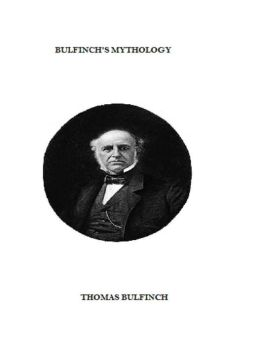 Bulfinch's Mythology: The Age of Fables