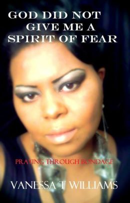 God Did Not Give Me A Spirit Of Fear