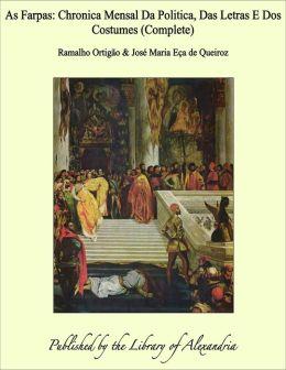 As Farpas: Chronica Mensal Da Politica, Das Letras E Dos Costumes (Complete)