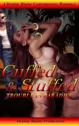 Cuffed and Stuffed (Trouble in Paradise, #1)