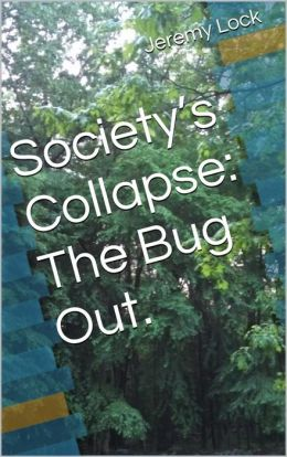 Society's Collapse: The Bug Out