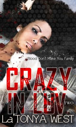 Crazy In Luv 2 (Blood Don't Make You Family)