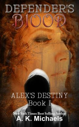 Defender's Blood Alex's Destiny (An Urban Fantasy)