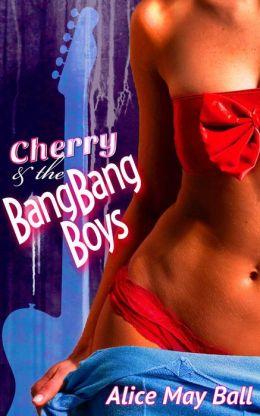 Cherry and the BangBang Boys (BangBang Boys - Rockstar gang, #1)
