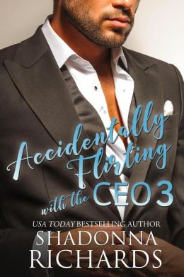 Accidentally Flirting with the CEO 3 (Whirlwind Romance, #5)