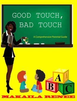 Good Touch Bad Touch A Comprehensive Parental Guide By