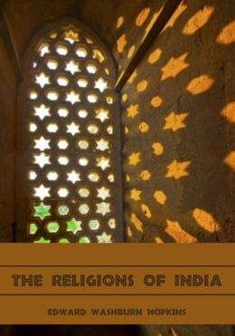 The Religions of India (Illustrated)