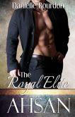 Book Cover Image. Title: The Royal Elite:  Ahsan (Elite, Book 2), Author: Danielle Bourdon