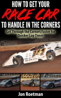 How to Get Your Race Car to Handle in the Corners
