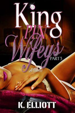 Kingpin Wifeys Part 3