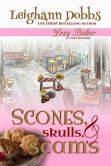 Book Cover Image. Title: Scones, Skulls & Scams, Author: Leighann Dobbs