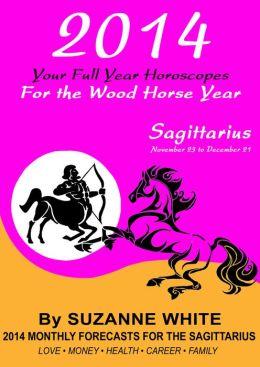2014 SAGITTARIUS Your Full Year Horoscopes For The Wood Horse Year