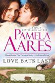 Book Cover Image. Title: Love Bats Last, Author: Pamela Aares