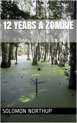 12 Years a Zombie
