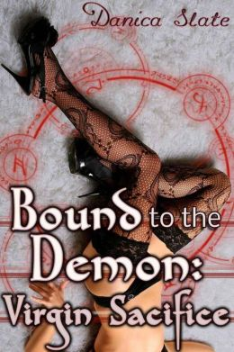 Bound to the Demon: Virgin Sacrifice (Supernatural Fantasy Erotica)