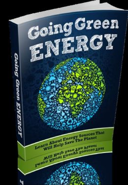 Going Green Energy Get Started With Helping The Earth And Conserving Energy!
