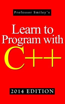 Learn to Program with C++ (2014 Edition)