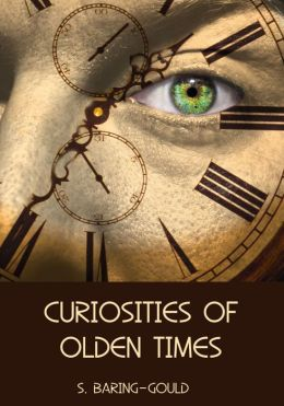 Curiosities of Olden Times (Illustrated)