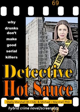 Detective Hot Sauce, Why Drunks Don't Make Good Serial Killers