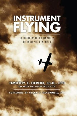 Instrument Flying: 10 Indispensable Principles to Know and Remember